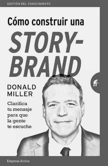 Cómo construir una Story-Brand, Donald Miller