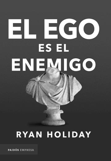 El ego es el enemigo, Ryan Holiday