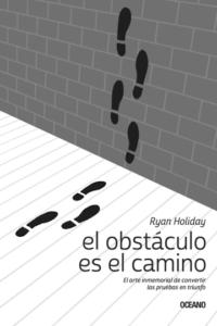 Libro para hombres: El obstaculo es el camino