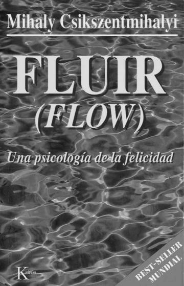 Fluir (Flow), Mihaly Csikszentmihalyi