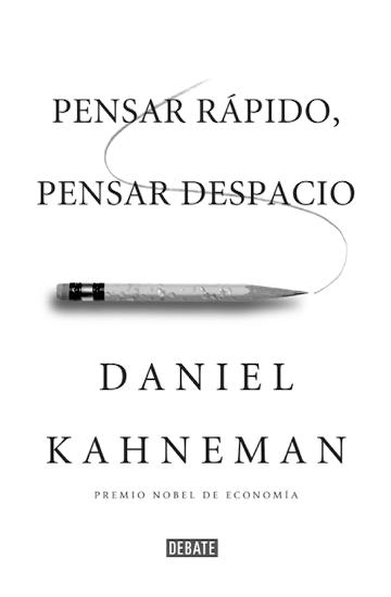 Pensar rápido, pensar despacio, Daniel Kahneman